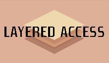 Layered Access